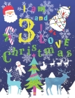 I am 3 and I Love Christmas: I am Three and I Love Christmas Coloring Book with Sketching Pages Every 4th Page. Great for Hours of Fun Coloring Doo Cover Image