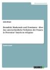 Brutalität, Maskerade und Dominanz - über das unterschiedliche Verhalten der Frauen in Petronius' Satyricon reliquiae Cover Image