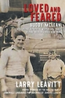 Loved and Feared: Buddy McLean, Boss of The Notorious Winter Hill Gang During Boston's Irish Mob War Cover Image