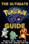 The Ultimate Pokemon Go Guide: Secrets, Hints, Tricks, All Info For Android And iOS Cover Image