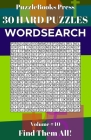 PuzzleBooks Press Wordsearch: 30 Hard Puzzles Volume 40 - Find Them All! Cover Image