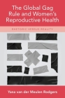 The Global Gag Rule and Women's Reproductive Health: Rhetoric Versus Reality Cover Image