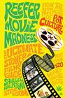 Reefer Movie Madness: The Ultimate Stoner Film Guide Cover Image