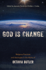 God is Change: Religious Practices and Ideologies in the Works of Octavia Butler Cover Image