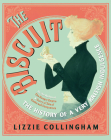 The Biscuit: The History of a Very British Indulgence Cover Image