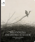 Beginning Drawing Atelier: An Instructional Sketchbook Cover Image