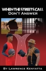 When The Streets Call, Don't Answer: A Critical Thinking Tool for Young Adult Urban Males Cover Image