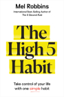 The High 5 Habit: Take Control of Your Life with One Simple Habit Cover Image
