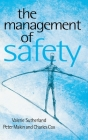 The Management of Safety: The Behavioural Approach to Changing Organizations Cover Image