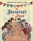 My Breakfast with Jesus: Worshipping God Around the World Cover Image