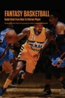 Fantasy Basketball Guide Book From New To Veteran Player: Strategies And Tips To Succeed In Daily Fantasy Basketball: My Fanduel Lineup Cover Image