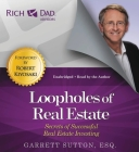 Rich Dad Advisors: Loopholes of Real Estate: Secrets of Successful Real Estate Investing Cover Image