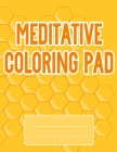 Meditative Coloring Pad: Beautiful 70 Geometric Coloring Book for Meditation and Relaxing Glossy paperback, size 8.5 x 11 inch Cover Image