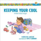 Keeping Your Cool: A Book about Anger (Growing God's Kids) Cover Image