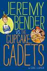 Jeremy Bender vs. the Cupcake Cadets Cover Image