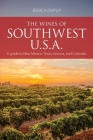 The wines of Southwest U.S.A.: A guide to New Mexico, Texas, Arizona and Colorado (Classic Wine Library) Cover Image
