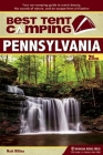 Best Tent Camping: Pennsylvania: Your Car-Camping Guide to Scenic Beauty, the Sounds of Nature, and an Escape from Civilization Cover Image