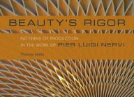 Beauty's Rigor: Patterns of Production in the Work of Pier Luigi Nervi Cover Image
