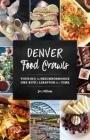 Denver Food Crawls: Touring the Neighborhoods One Bite and Libation at a Time Cover Image
