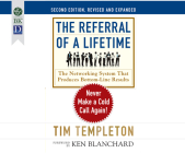 The Referral of a Lifetime: Never Make a Cold Call Again! (2nd Ed.) Cover Image