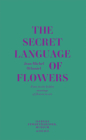 Jean-Michel Othoniel: The Secret Language of Flowers: Notes on the Hidden Meanings of Flowers in Art Cover Image