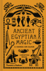 Ancient Egyptian Magic: A Hands-On Guide Cover Image