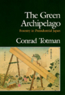 The Green Archipelago: Forestry in Pre-Industrial Japan Cover Image
