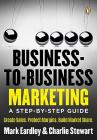 Business-To-Business Marketing: A Step-By-Step Guide Cover Image