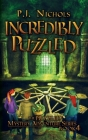 Incredibly Puzzled (The Puzzled Mystery Adventure Series: Book 4) Cover Image