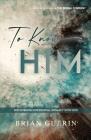 To Know Him: Discovering Experiential Intimacy with God Cover Image