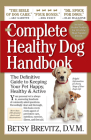 The Complete Healthy Dog Handbook: The Definitive Guide to Keeping Your Pet Happy, Healthy & Active Through Every Stage of Life Cover Image