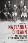 Na Fianna Éireann and the Irish Revolution, 1909-23: Scouting for Rebels Cover Image