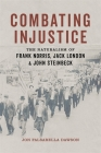 Combating Injustice: The Naturalism of Frank Norris, Jack London, and John Steinbeck Cover Image