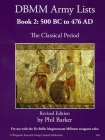 DBMM Army Lists Book 2: The Classical Period 500BC to 476AD Cover Image