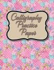 Calligraphy Practice Paper: Calligraphy Guidepaper, Calligraphy Worksheet, Calligraphy Paper With Guidelines, Hand Lettering Worksheets, Hydrangea Cover Image