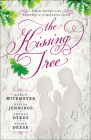 The Kissing Tree: Four Novellas Rooted in Timeless Love Cover Image