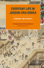 Everyday Life in Joseon-Era Korea: Economy and Society Cover Image