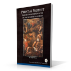 Priest as Prophet: Priestly Participation in the Prophetic Ministry of Jesus Cover Image
