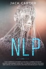 Nlp: How To Improve Your Manipulation Skills Learning How Neuro Linguistic Programming Works, Best Techniques For Seduction Cover Image