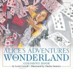 The Alice in Wonderland Coloring Book: The Classic Edition Cover Image
