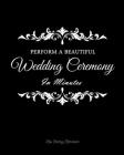 Perform a Beautiful Wedding Ceremony in Minutes Cover Image