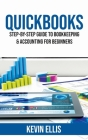 QuickBooks: Step-by-Step Guide to Bookkeeping & Accounting for Beginners Cover Image