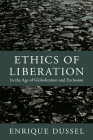Ethics of Liberation: In the Age of Globalization and Exclusion (Latin America Otherwise: Languages) Cover Image