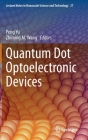 Quantum Dot Optoelectronic Devices (Lecture Notes in Nanoscale Science and Technology #27) Cover Image