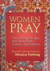 Women Pray: Voices Through the Ages, from Many Faiths, Cultures, and Traditions Cover Image