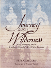 Journey to the Wilderness: War, Memory, and a Southern Family's Civil War Letters Cover Image
