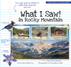 What I Saw in Rocky Mountain: A Kids Guide to the National Park Cover Image