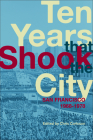 Ten Years That Shook the City: San Francisco 1968-1978 Cover Image