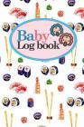 Baby Logbook: Baby Feeding Log Book, Baby Tracker Notebook, Baby Monitor Tracker, My Child Health Record Keeper, 6 x 9 Cover Image
