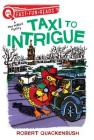 Taxi to Intrigue: A Miss Mallard Mystery (QUIX) Cover Image